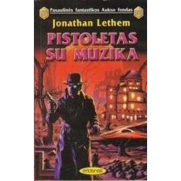 Pistoletas su muzika (133)/ Lethem J.