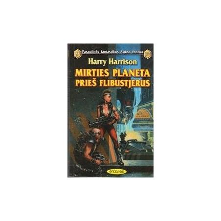 Mirties planeta prieš flibustjerus (137)/ Harrison H.
