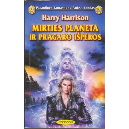 Mirties planeta ir pragaro išperos (146)/ Harrison H.