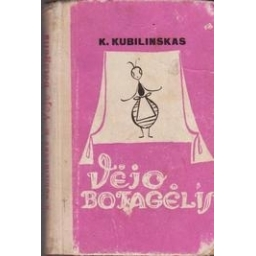 VĖJO BOTAGĖLIS/ Kubilinskas Kostas