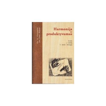 Harmonija ir produktyvumas/ Christensen Per A., Hansen Jon Lund