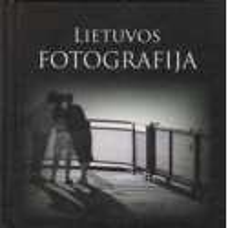 Lietuvos fotografija/ Valiulis S.
