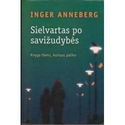 Sielvartas po savižudybės: knyga tiems, kuriuos paliko/ Anneberg I.