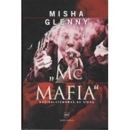McMafia: nusikalstamumas be sienų/ Glenny M.