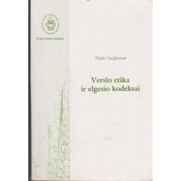 Verslo etika ir elgesio kodeksai/ Vasiljevienė N.