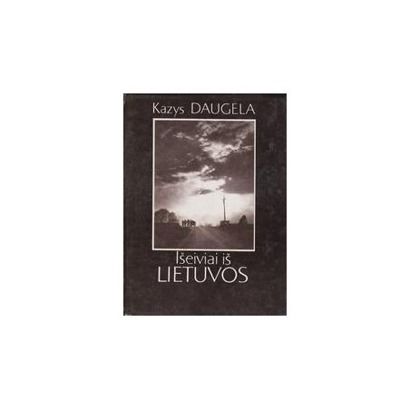 Išeiviai iš Lietuvos/ Daugėla K.