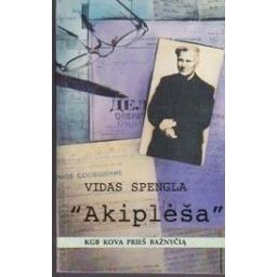 """""""Akiplėša"""" : KGB kova prieš bažnyčią/ Spengla V."""