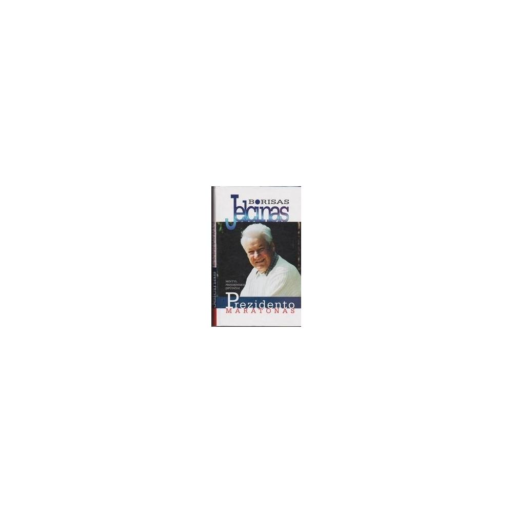 Prezidento maratonas/ Jelcinas B.