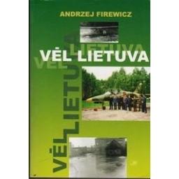 Vėl Lietuva/ Firewicz A.
