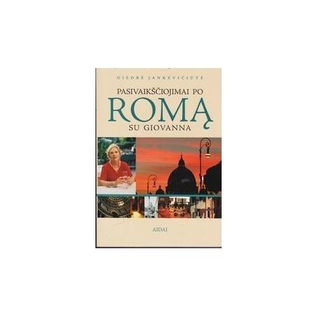 Pasivaikščiojimai po Romą su Giovanna/ Jankevičiūtė G.