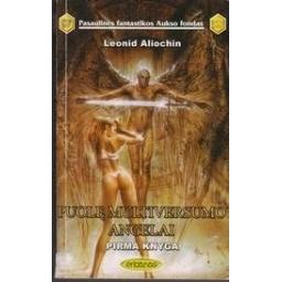 Puolę Multiversumo angelai 1 knyga (327)/ Aliochin L.