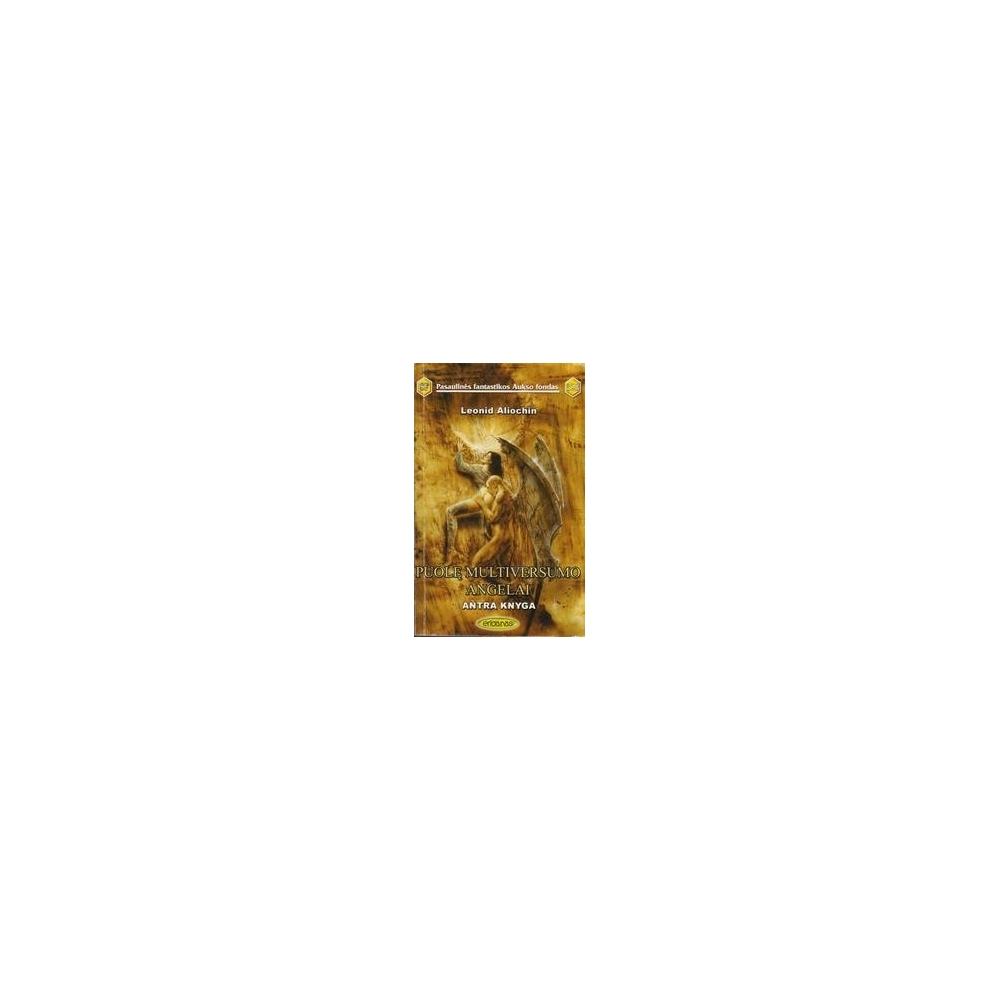 Puolę Multiversumo angelai 2 knyga (328)/ Aliochin L.