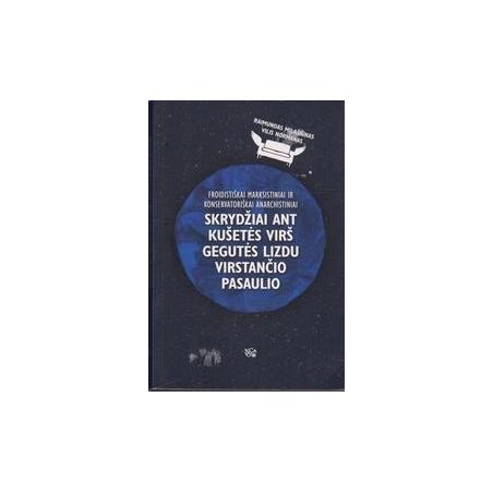 Skrydžiai ant kušetės virš gegutės lizdu virstančio pasaulio/ Milašiūnas R., Normanas V.