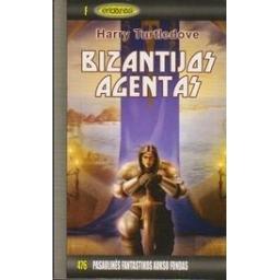 Bizantijos agentas (476)/ Turtledove H.
