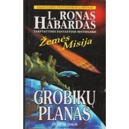 Žemės misija. Grobikų planas (II dalis)/ L. Ronas Habardas