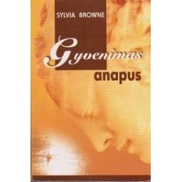 Gyvenimas anapus/ Browne Sylvia