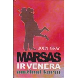 Marsas ir Venera amžinai kartu/ Gray J.