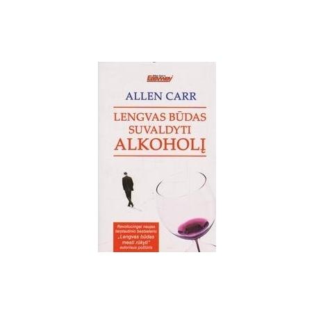Lengvas būdas suvaldyti alkoholį/ Carr A.