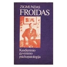 Kasdieninio gyvenimo psichopatologija/ Froidas Zigmundas