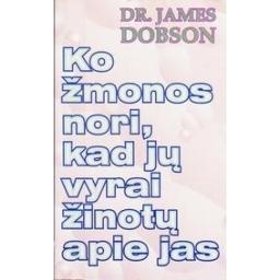 Ko žmonos nori, kad jų vyrai žinotų apie jas/ Dobson James