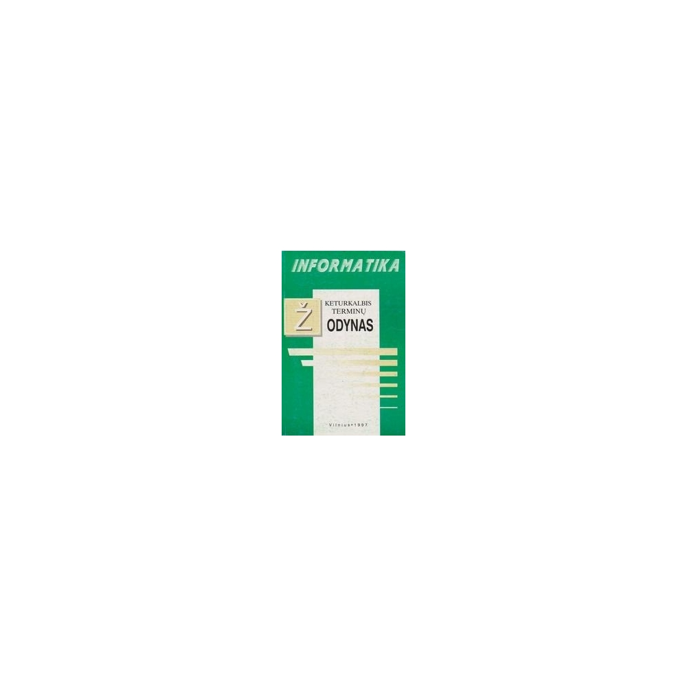 Informatika. Keturkalbis terminų žodynas/ Valatkaitė R., Kudirka Z.
