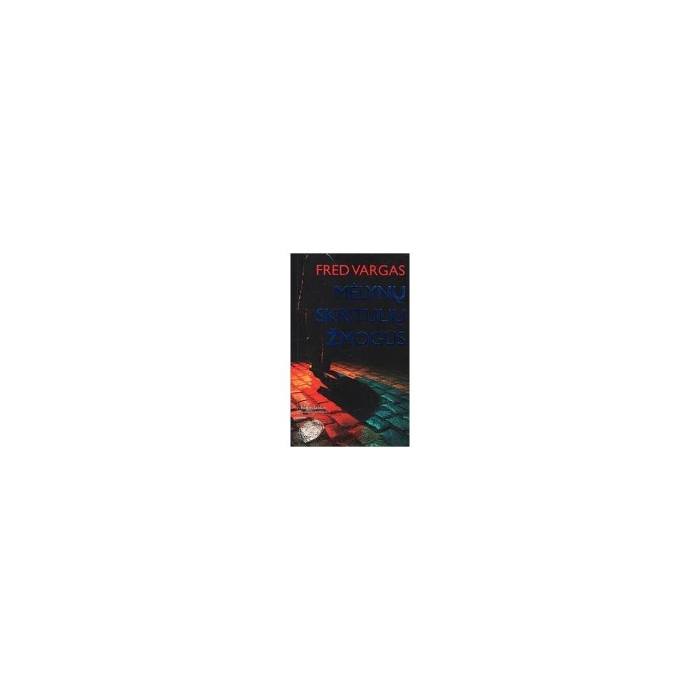MĖLYNŲ SKRITULIŲ ŽMOGUS/ Vargas Fred