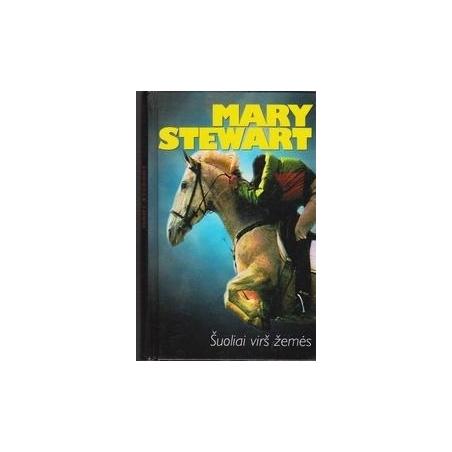 Šuoliai virš žemės/ Stewart Mary