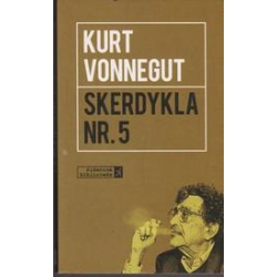 Skerdykla Nr. 5/ Vonnegut K.