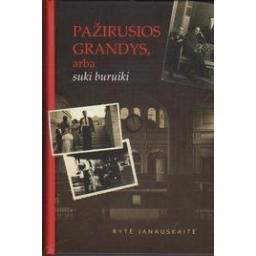 Pažirusios grandys, arba suki buruiki/ Jankauskaitė R.