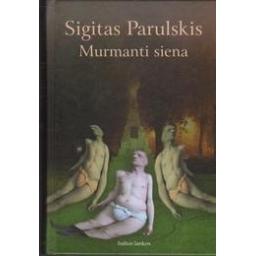 Murmanti siena/ Parulskis S.