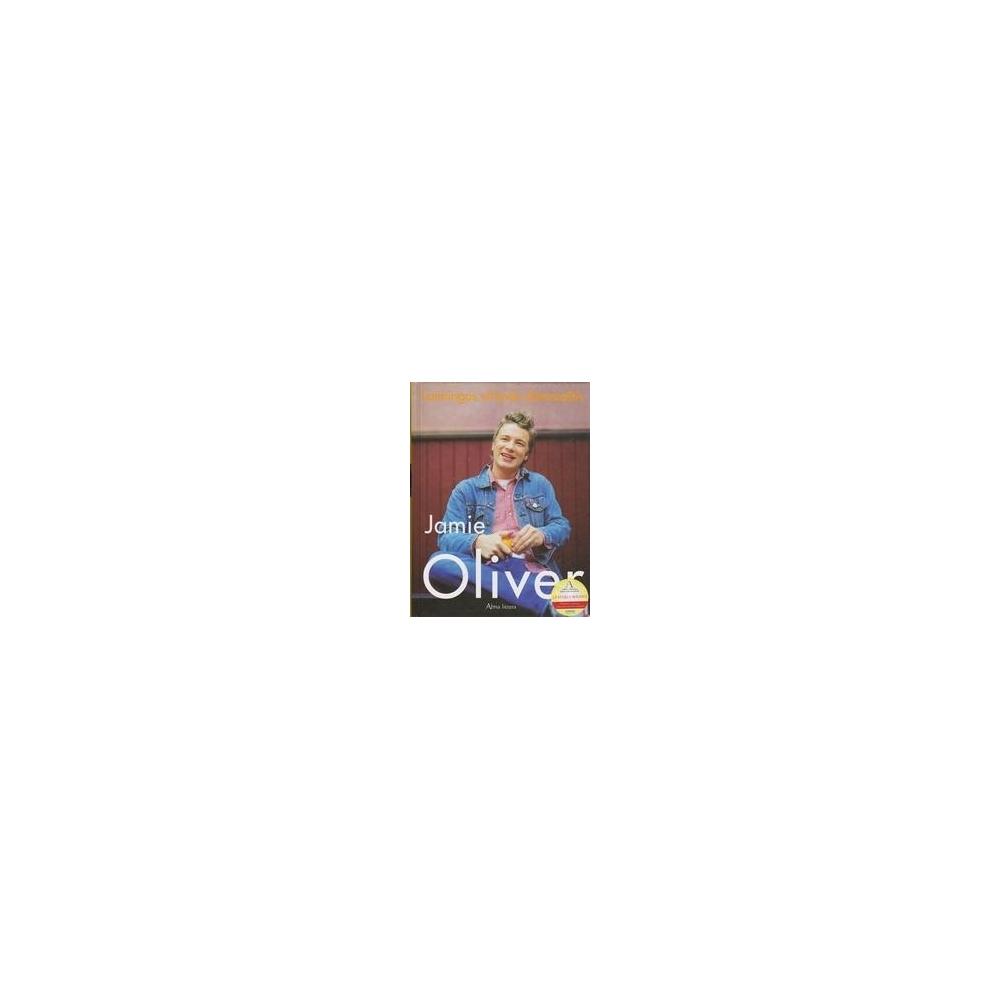 Laimingos virtuvės dienoraštis/ Oliver J.