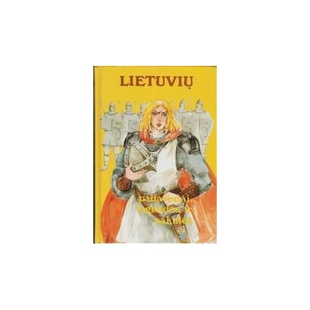 Lietuvių padavimai, legendos ir sakmės (2 dalis)/ Sasnauskas P.