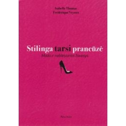 Stilinga tarsi prancūzė. Mada ir neblėstantis žavesys/ Thomas I., Veysset F.