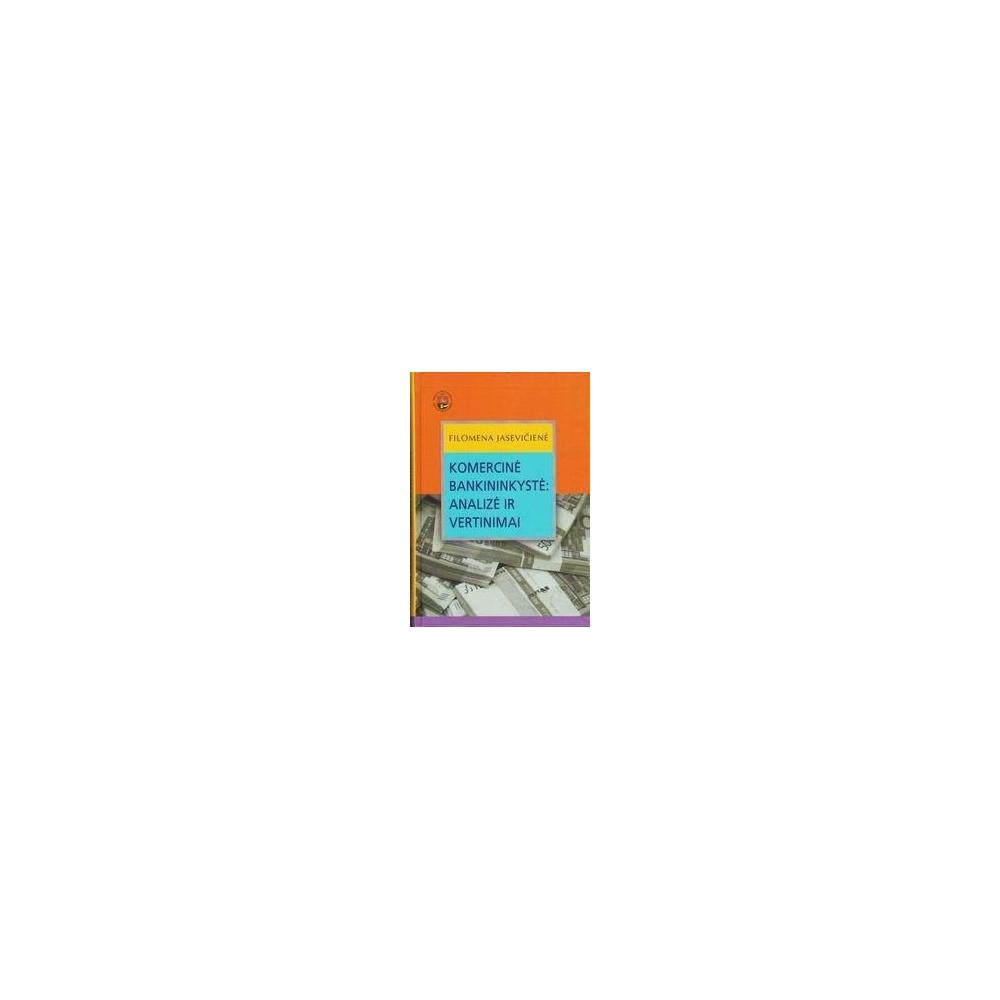 Komercinė bankininkystė: analizė ir vertinimai/ Jasevičienė F.