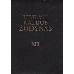 Lietuvių kalbos žodynas (XIII tomas)/ Ermanytė I. ir kiti