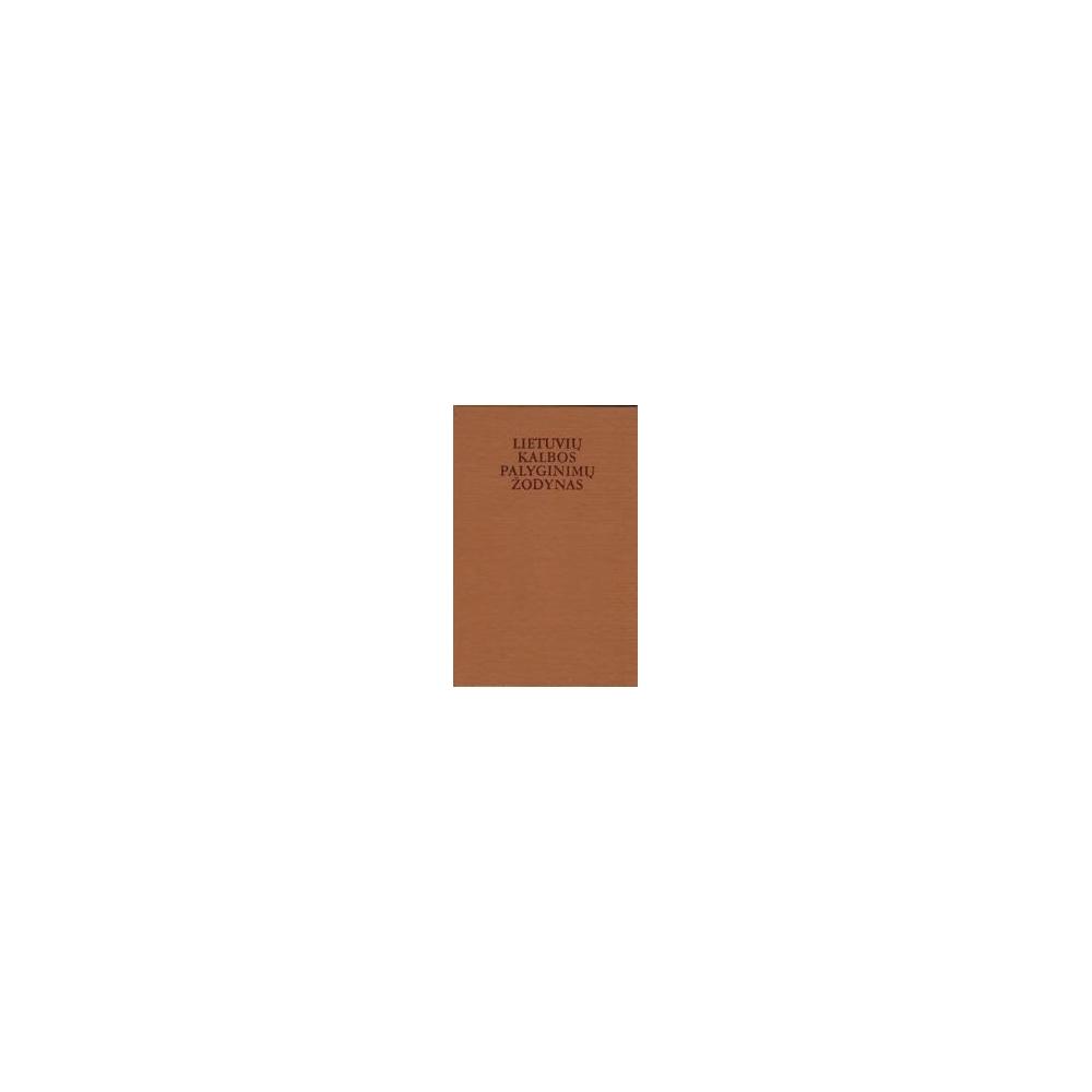 Lietuvių kalbos palyginimų žodynas/ Vosylytė K. B.