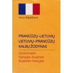 Prancūzų-lietuvių, lietuvių-prancūzų kalbų žodynas/ Balaišienė I.