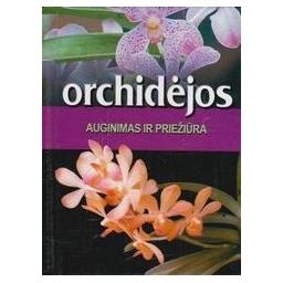 Orchidėjos. Auginimas ir priežiūra