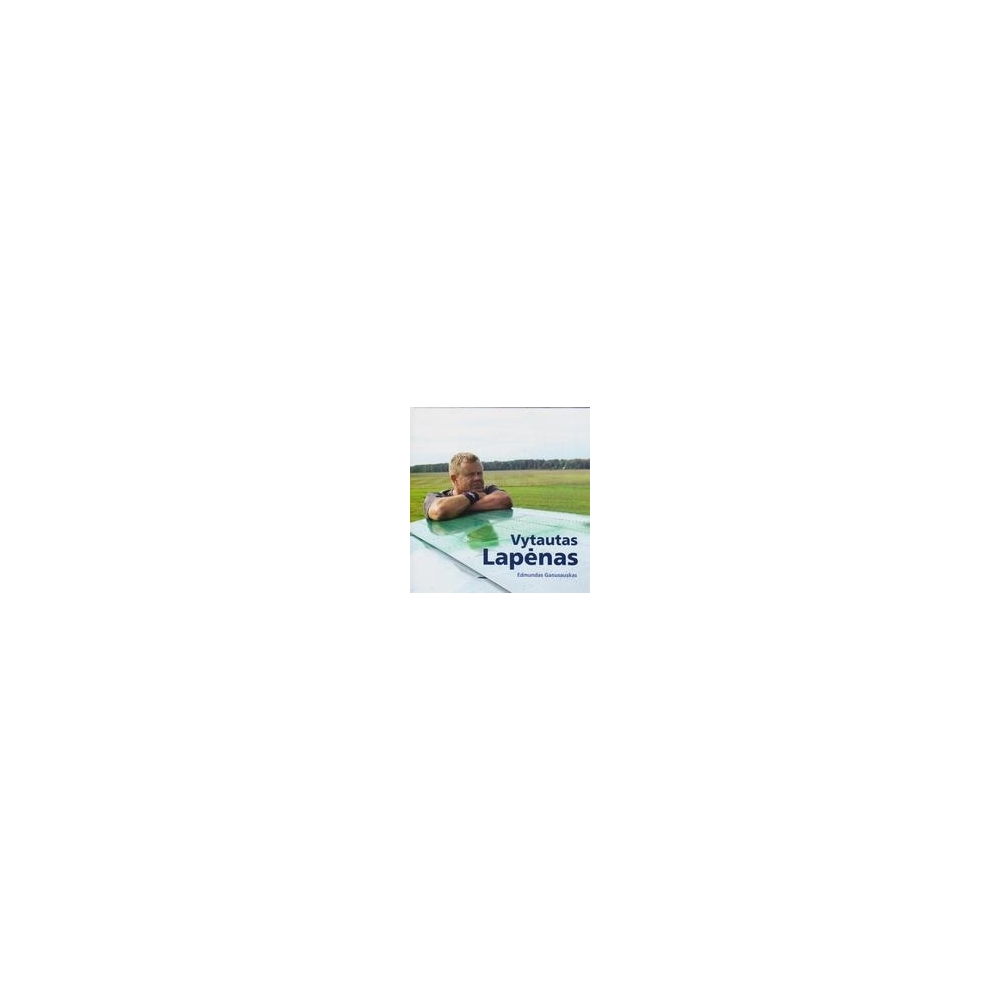 Vytautas Lapėnas/ Ganusauskas E.