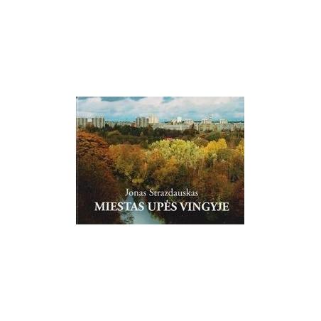 Miestas upės vingyje/ Strazdauskas J.