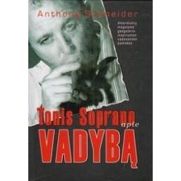 Tonis Soprano apie vadybą/ Schneider A.