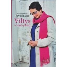Viltys ir nusivylimai/ Pavilionienė M. A.