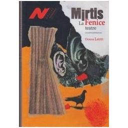 Mirtis La Fenice teatre: įtampos romanas/ Leon D.