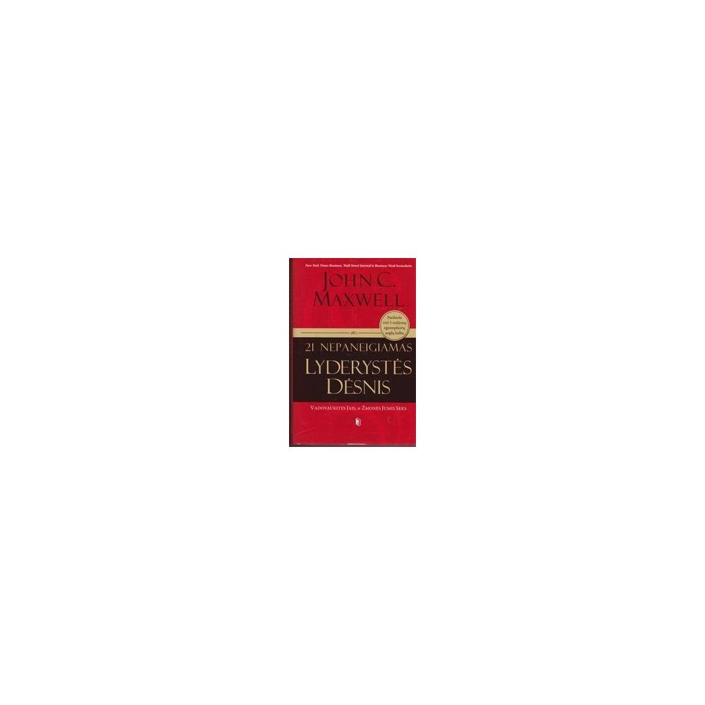 21 nepaneigiamas lyderystės dėsnis/ Maxwell J. C.