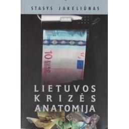 Lietuvos krizės anatomija/ Jakeliūnas S.