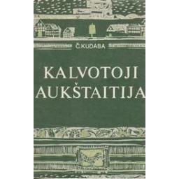 Kalvotoji Aukštaitija/ Kudaba Č.