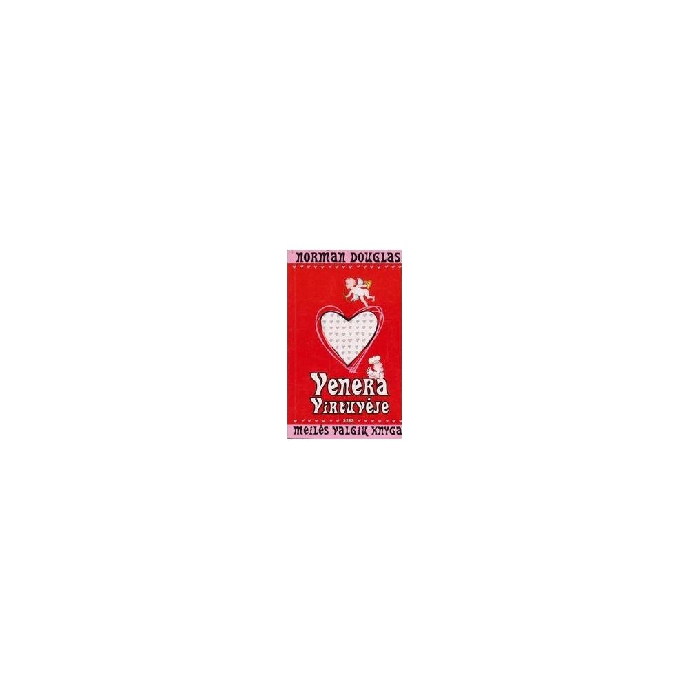 Venera virtuvėje arba meilės valgių knyga/ Douglas N.