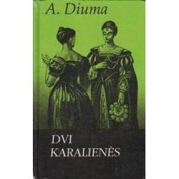Dvi karalienės/ Diuma A.