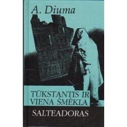 Tūkstantis ir viena šmėkla. Salteadoras/ Diuma A.