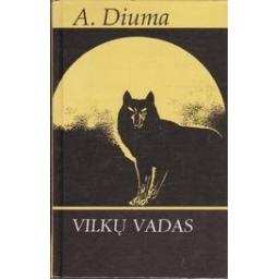 Vilkų vadas/ Diuma A.